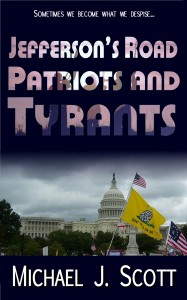 Jefferson's Road Patriots and Tyrants